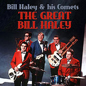 Play & Download The Great Bill Haley by Bill Haley & the Comets | Napster