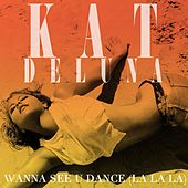 I Wanna See You Dance (la la la) by Kat DeLuna