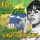 40 Sucessos Da Samba & Bossa-Nova by Elis Regina