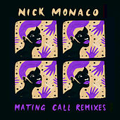 Play & Download Mating Call Remixes by Nick Monaco | Napster