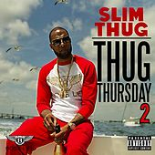 Play & Download Thug Thursday 2 by Slim Thug | Napster