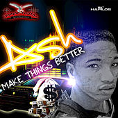 Play & Download Make Things Better - Single by Ash | Napster