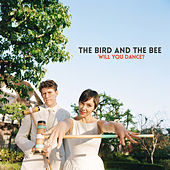 Will You Dance? - Single by The Bird And The Bee