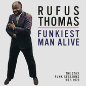 Play & Download Funkiest Man Alive: The Stax Funk Sessions 1967-1975 by Rufus Thomas | Napster