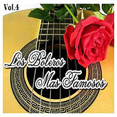 Los Boleros Más Famosos, Vol. 4 by Various Artists