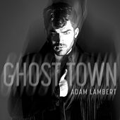Play & Download Ghost Town by Adam Lambert | Napster
