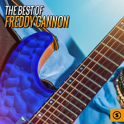 Play & Download The Best of Freddy Cannon by Freddy Cannon | Napster