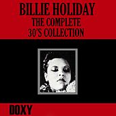 Play & Download The Complete 30's Collection (Doxy Collection) by Billie Holiday | Napster