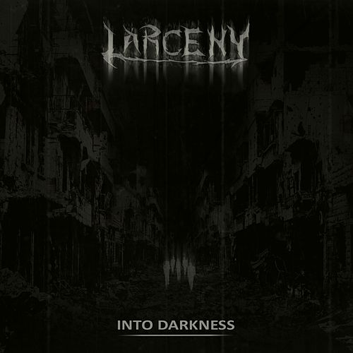 Play & Download Into Darkness by Larceny | Napster
