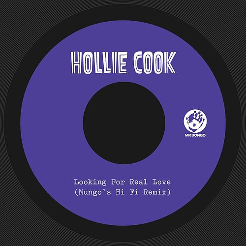 Play & Download Looking for Real Love (Mungo's Hi Fi Remix) by Hollie Cook | Napster