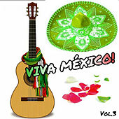 Viva México!, Vol. 3 by Various Artists