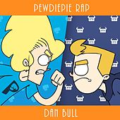 Play & Download PewDiePie Rap by Dan Bull | Napster