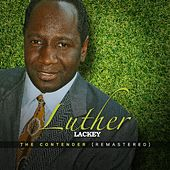 Play & Download The Contender (Remastered) by Luther Lackey | Napster