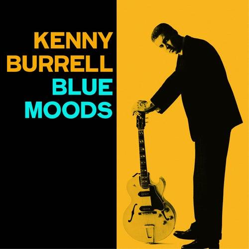 Blue Moods (Bonus Track Version) by Kenny Burrell