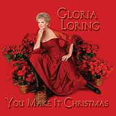 You Make It Christmas by Gloria Loring