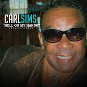 Hell on My Hands (Remastered) by Carl Sims