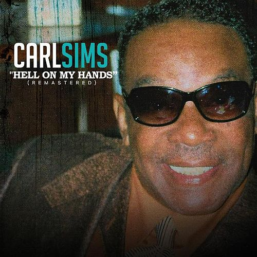 Play & Download Hell on My Hands (Remastered) by Carl Sims | Napster