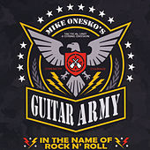 Play & Download In the Name of Rock N' Roll by Mike Onesko's Guitar Army | Napster