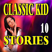 Classic Kid Stories, Vol. 10 by Stevie Wright