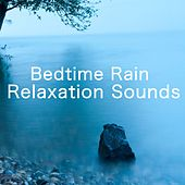 Play & Download Bedtime Rain Relaxation Sounds by Various Artists | Napster