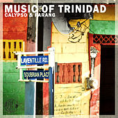 Best Music of Trinidad - Calypso and Parang Classics by Various Artists
