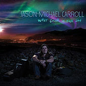 Play & Download What Color Is Your Sky by Jason Michael Carroll | Napster