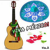 Viva México!, Vol. 2 by Various Artists