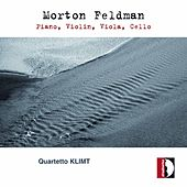 Play & Download Morton Feldman: Piano, Violin, Viola, Cello by Quartetto Klimt | Napster