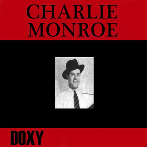 Play & Download Charlie Monroe (Doxy Collection) by Charlie Monroe | Napster