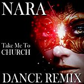 Play & Download Take Me to Church (Dance Remix) by Nara | Napster