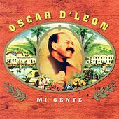 Play & Download Mi Gente by Oscar D'Leon | Napster