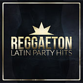 Reggaeton Latin Party Hits by Various Artists