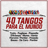 Play & Download 40 Tangos para el Mundo by Various Artists | Napster