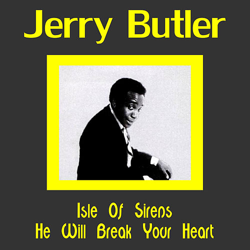 Isle of Siren by Jerry Butler