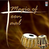 Play & Download Magic Of Teen Taal by Various Artists | Napster