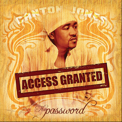 Play & Download Access Granted: The Password by Canton Jones | Napster