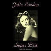 Julie London Super Best (All Tracks Remastered) van Julie London