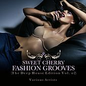Sweet Cherry Fashion Grooves (The Deep House Edition, Vol. 2) by Various Artists