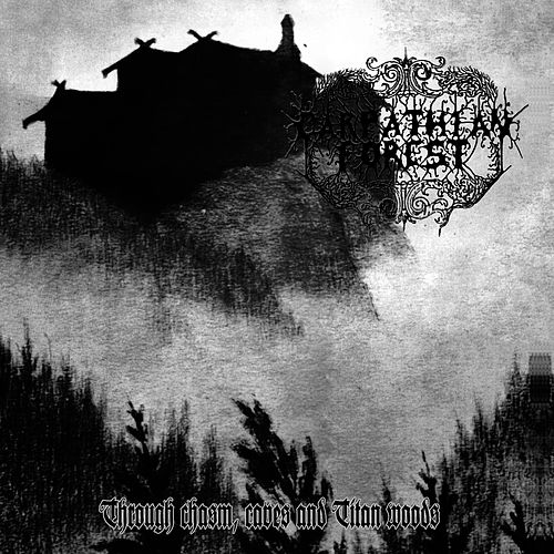 Through Chasm, Caves And Titan Woods by Carpathian Forest