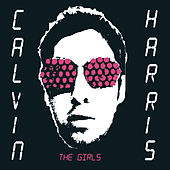 Play & Download The Girls by Calvin Harris | Napster