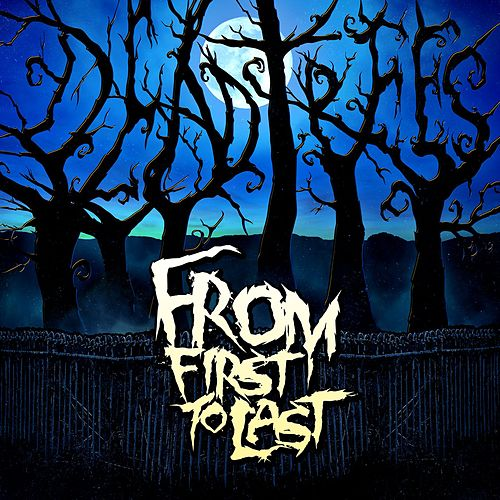 Play & Download Dead Trees by From First To Last | Napster