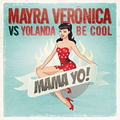 Play & Download Mama Yo! (Radio Edit) by Mayra Verónica | Napster