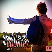 Play & Download Taking It Back to Country, Vol. 4 by Various Artists | Napster