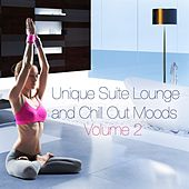 Play & Download Unique Suite Lounge and Chill Out Moods, Vol. 2 (Allow Yourself to Enjoy Quiet and Relaxation) by Various Artists | Napster