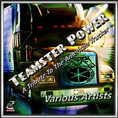 Play & Download Teamster Power by Various Artists | Napster