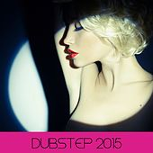 Dubstep 2015 by Various Artists