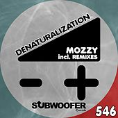 Play & Download Denaturalization by Mozzy | Napster