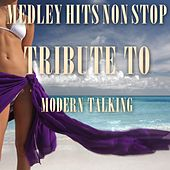 Play & Download Medley  Hits Non Stop Tribute To Modern Talking: You Can Win If You Want / Brother Louie / Geronimo's Cadillac / Atlantis Is Calling / Chery Chery Lady / With a Little Love / You're My Heart, You're My Soul by Disco Fever | Napster