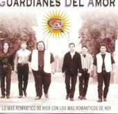 Play & Download Lo Mas Romantico De Ayer Con Las Mas... by Guardianes Del Amor | Napster