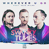 Play & Download Wherever U Go (feat. Pete Wilde) by Swanky Tunes | Napster